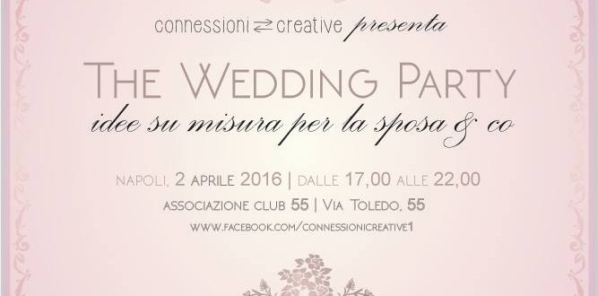 The Wedding Party, a Napoli idee su misura per la sposa & co.