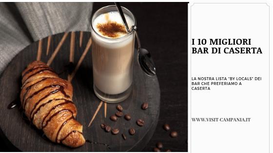 10 migliori bar di caserta