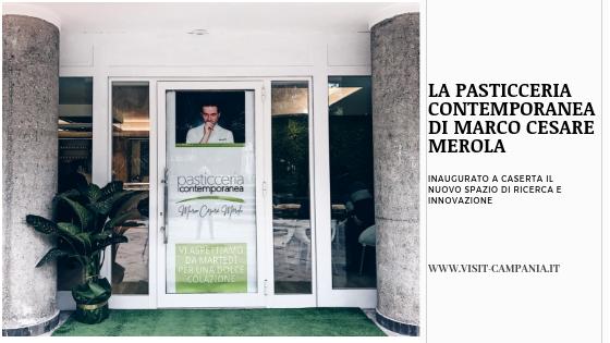 Pasticceria Contemporanea chef Marco Cesare Merola visitcampania