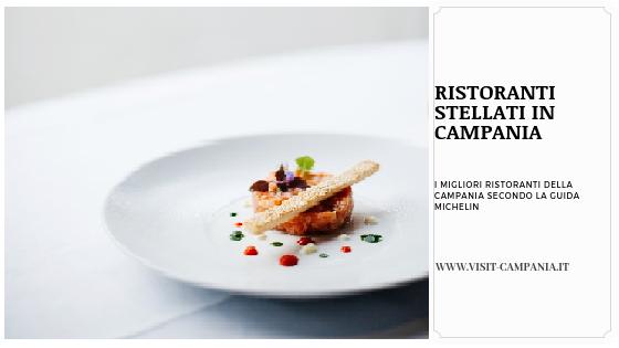 Guida Michelin ristoranti stellati Campania visit campania