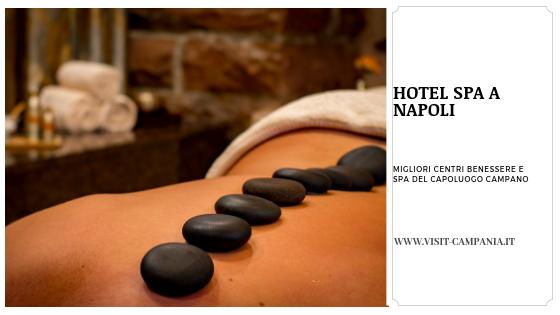 Hotel spa a Napoli centri benessere campania