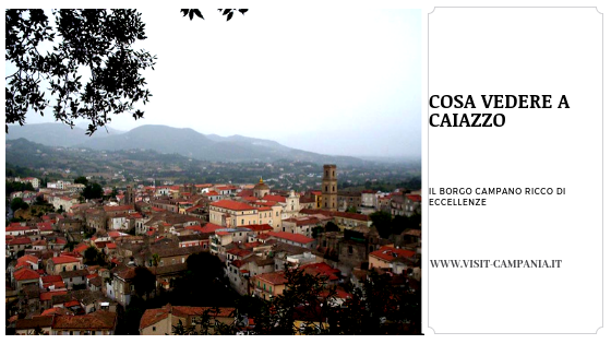 caiazzo caserta campania pepeingrani visit campania